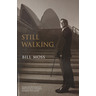 Still Walking Book by Bill Moss