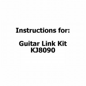 Instructions for Guitar Link Kit KJ8090